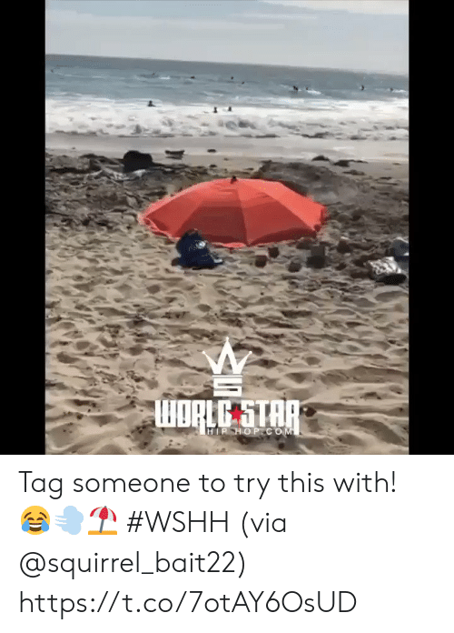 wshh: WORLG STAP  HIP HOP COM Tag someone to try this with! 😂💨⛱ #WSHH (via @squirrel_bait22) https://t.co/7otAY6OsUD