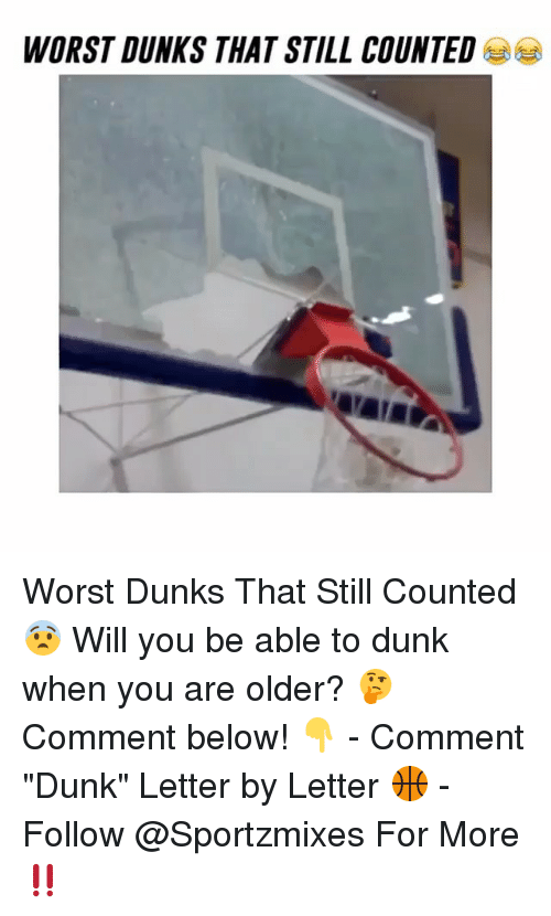 """Dunk, Memes, and 🤖: WORST DUNKS THAT STILL COUNTED Worst Dunks That Still Counted 😨 Will you be able to dunk when you are older? 🤔 Comment below! 👇 - Comment """"Dunk"""" Letter by Letter 🏀 - Follow @Sportzmixes For More‼️"""