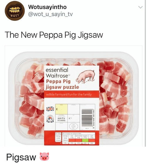Family, Girl Memes, and Wot: Wotusayintho  @wot_u_sayin_tv  The New Peppa Pig Jigsaw  essential  Waitrose  Peppa Pig  jigsaw puzzle  edible Farmyard fun for the Family  4-5mins Pigsaw 🐷