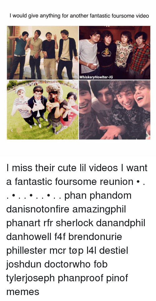 Sherlocking: would give anything for another fantastic foursome video  WhiskeryHowlter-IG I miss their cute lil videos I want a fantastic foursome reunion • . . • . . • . . • . . phan phandom danisnotonfire amazingphil phanart rfr sherlock danandphil danhowell f4f brendonurie phillester mcr tøp l4l destiel joshdun doctorwho fob tylerjoseph phanproof pinof memes