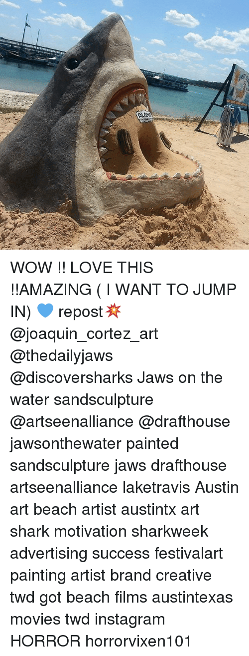 Instagram, Love, and Memes: WOW !! LOVE THIS !!AMAZING ( I WANT TO JUMP IN) 💙 repost💥@joaquin_cortez_art @thedailyjaws @discoversharks Jaws on the water sandsculpture @artseenalliance @drafthouse jawsonthewater painted sandsculpture jaws drafthouse artseenalliance laketravis Austin art beach artist austintx art shark motivation sharkweek advertising success festivalart painting artist brand creative twd got beach films austintexas movies twd instagram HORROR horrorvixen101
