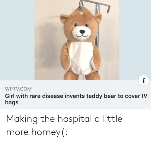 Cover: WPTV.COM  Girl with rare disease invents teddy bear to cover IV  bags Making the hospital a little more homey(: