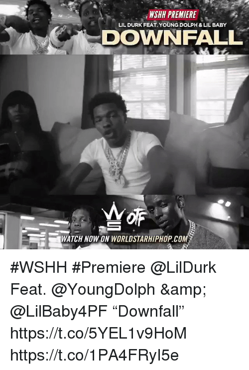 "Lil Durk, Worldstarhiphop, and Wshh: WSHH PREMIERE  DOWNFALL  LIL DURK FEAT. YOUNG DOLPH & LIL BABY  WATCH NOWON WORLDSTARHIPHOP.COM #WSHH #Premiere @LilDurk Feat. @YoungDolph & @LilBaby4PF ""Downfall"" https://t.co/5YEL1v9HoM https://t.co/1PA4FRyI5e"