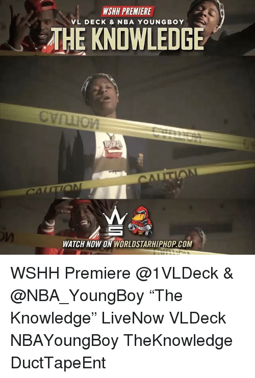 "Memes, Nba, and Worldstarhiphop: WSHH PREMIERE  VL DECK & NBA YOUNGBOY  HE KNDWLEDGE  WATCH NOW ON WORLDSTARHIPHOP COM WSHH Premiere @1VLDeck & @NBA_YoungBoy ""The Knowledge"" LiveNow VLDeck NBAYoungBoy TheKnowledge DuctTapeEnt"