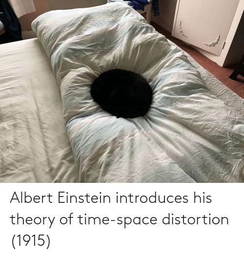 Einstein: www Albert Einstein introduces his theory of time-space distortion (1915)