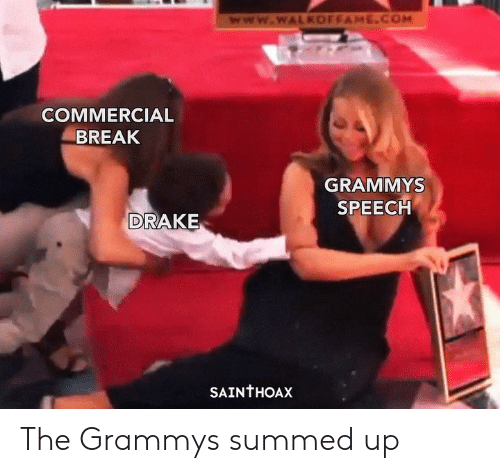 Drake, Funny, and Grammys: www.wWALKOFFAME.COM  COMMERCIAL  BREAK  GRAMMYS  SPEECH  DRAKE  SAINTHOAX The Grammys summed up