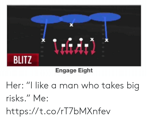 "Football, Nfl, and Sports: X  X  BLITZ  Engage Eight Her: ""I like a man who takes big risks.""  Me: https://t.co/rT7bMXnfev"