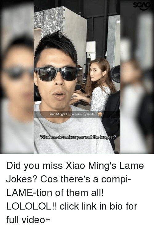 lololol: xiao Ming's Lame Jokes Episode 1  What movie makes you wait the long  gest? Did you miss Xiao Ming's Lame Jokes? Cos there's a compi-LAME-tion of them all! LOLOLOL!! click link in bio for full video~
