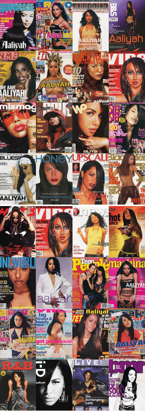"strokes: XTRA!  SSUE 15  TTHE BIGGA FIGGA  6  POSTER  SAN  QUINN  Lil Mo  Angie Matinez  RICK SERMON  ARY MAR  OWDY RAHZ  .TE  AaliyahlEb  Celetia & Masterstepz  Isaac Haues  rede an penAALIYAH0IIU  Aaliyah  Todstill one in a milli  es cool drawn to petection  Free  LUS: D12, JAGGED EDGE  USHER, JIMMY COZIE  IJ ALLES VAN SHAKIRA?  EDITION!  OR  PECI  NME  THE STROKES WEEK OF CELEBRITY  NKAY? RADIOHEAD TO STAR  ant  CKH  N SOUTH PARK  VETTE  POSTERS!  CARE GUIDE  LIYA  NSIVE?  WINNENI  K-CLUSIEVE  GORY CETALS  THE PARK  TS THE PARTY  ONE OIF YOUR BUSINESS  st Styled  omen of  BROWN FACES  NC GOES POP WITH  oavergeteleik  ALI  01  ICGIST  aders' Poll  OH! AAH!  ALIYAH!  SARAN COKNOR  7,000  ALI VS SUPERMAN  IN IREE BEAUTY  UR WORLD EXCLUSIVE AUDIENCE  TH THE NEXT QUEEN OF POP  DHRECT  aliva  uixma  We  BLUESS  er  MEETBES HOT  Her Dr叩Deod  PHOTO  Supply Of  round two  AALIYAH  HONeYUPSCALBlacle  HOUSE & GARAGE & HIP HOP & R&B&  BLUE  HE'S A HOTTIE!  10  Ho  NEED  arried  oThe  Mob?  KNO  TH  One of Her Last Interview  In the end, it's all worth it..""ighmare  lid  THE ALL AMERICAN DREAM  AALIYAH  CIOWN  AALIYAH DANA HAUGHTON  1979-2001  AST  PREVIE   STRATION  ot  LIYA  OF YOUR BUSINESS  BROWN FACES  GOES POP WITH  is bore  MQ JAGGED EDGEL  GGY POP  MARC HOPFNER  IM AVIGNON  ALIVS, SUPERMAN  CITY  FINAL FANTASY KONKURS YAMAH  ALUYAH  OVIE STAR  AALIYA  SSELL SIMMONS  LKS TO LARRY FLYNT  blazer andd the  ANIOL WSTAPIL DO NIEBA  nd more  E NEW MAN AT MOTOWN  AMELESS WENDY WILLIAMS  RK RINSON  ONTROL  OUR HAIR  your mos  MAGNE  Aaliyah  On Wh  It's Coc  To Be S  bi  TRA  0C  fitness&  eau  DE KAST  KIEST  TRA!  LINDELINGS  00 ways to  eel like a  25  Ihr  y guys love  you hate  OSTE  LIVAH  get us  Ahnte sie ihren  Tod voraus?  AALIYA  skin fat  glitter, glamour e  gerookte kip  busted  exercise lies  win a stylin' $500 wardrobe  INSID  Why AIDE  L IN DISCO DOOR VUURZEE  oden. 180 gewonden  LIVE  COL L E C TO R  7  DANTE ROSS  -STEP  Die.  LIY  Schlangen  Lady"