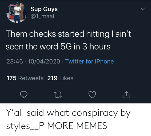 Conspiracy: Y'all said what conspiracy by styles__P MORE MEMES