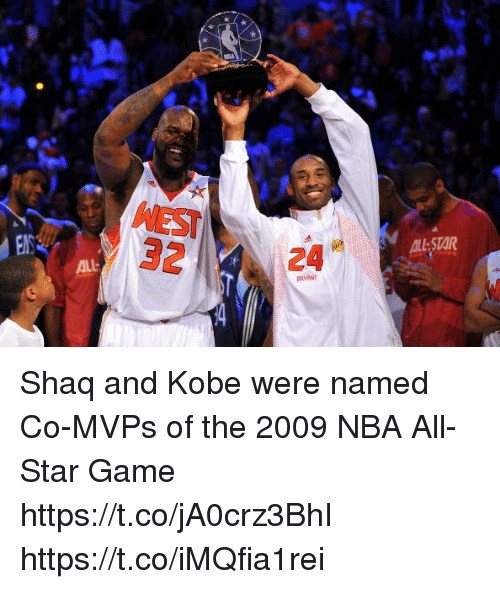 NBA All-Star Game: Y32  24  AL STAR  BRVANT Shaq and Kobe were named Co-MVPs of the 2009 NBA All-Star Game https://t.co/jA0crz3BhI https://t.co/iMQfia1rei