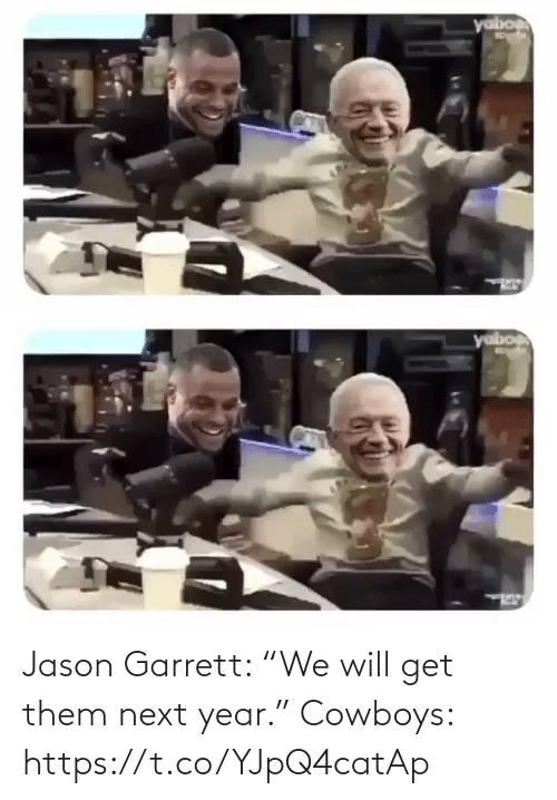 "Get Them: yabo   yabo Jason Garrett: ""We will get them next year.""  Cowboys: https://t.co/YJpQ4catAp"