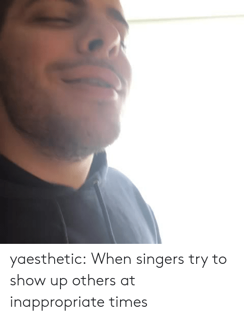 singers: yaesthetic:  When singers try to show up others at inappropriate times