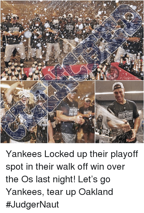 Memes, New York Yankees, and 🤖: Yankees Locked up their playoff spot in their walk off win over the Os last night! Let's go Yankees, tear up Oakland  #JudgerNaut