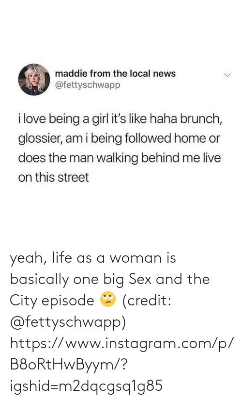 Sex: yeah, life as a woman is basically one big Sex and the City episode 🙄 (credit: @fettyschwapp)  https://www.instagram.com/p/B8oRtHwByym/?igshid=m2dqcgsq1g85