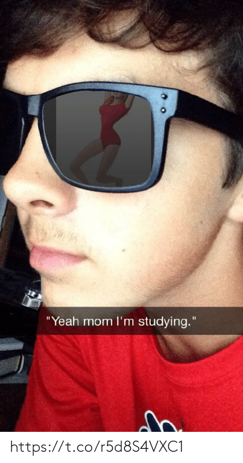 """Yeah, Mom, and Studying: """"Yeah mom I'm studying."""" https://t.co/r5d8S4VXC1"""