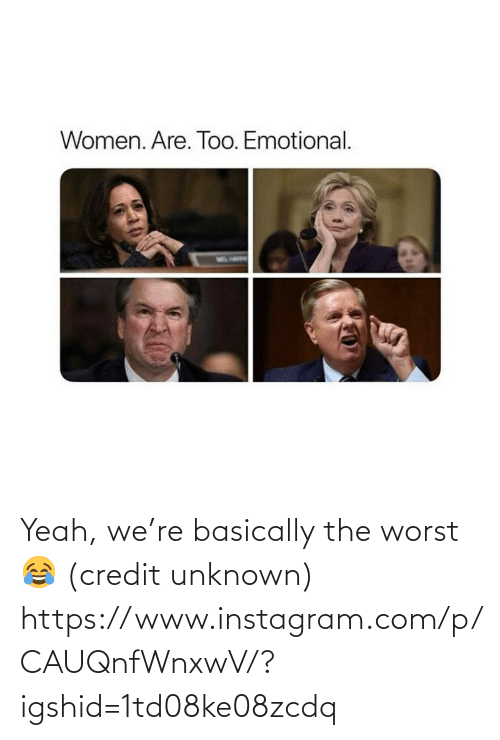Basically: Yeah, we're basically the worst 😂 (credit unknown) https://www.instagram.com/p/CAUQnfWnxwV/?igshid=1td08ke08zcdq