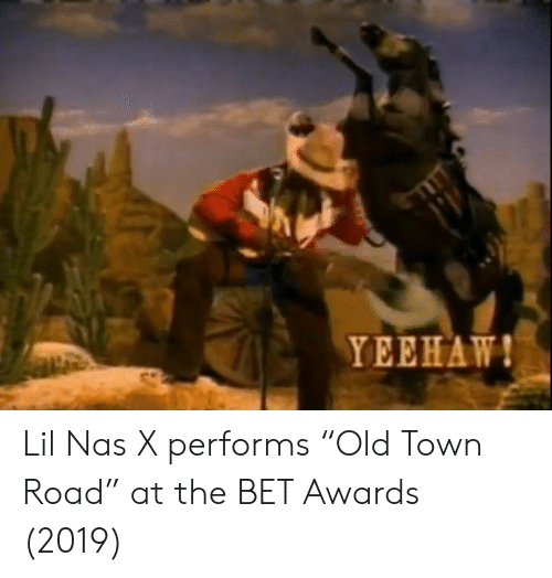 """Nas, Bet, and Bet Awards: YEEHAW! Lil Nas X performs """"Old Town Road"""" at the BET Awards (2019)"""