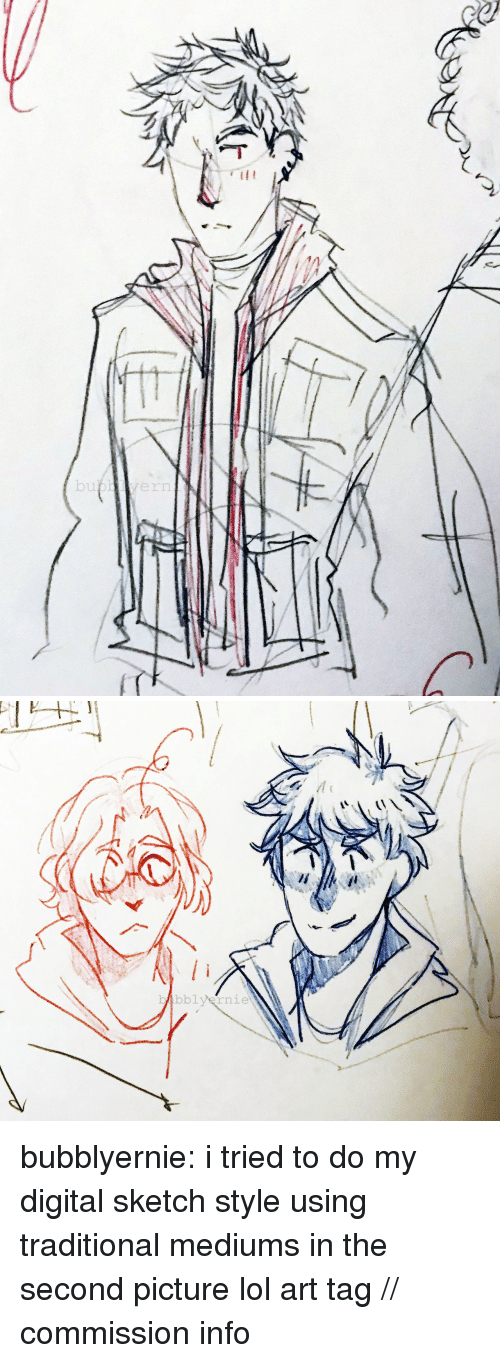 Lol, Target, and Tumblr: yern   b bblVernie bubblyernie: i tried to do my digital sketch style using traditional mediums in the second picture lol art tag // commission info