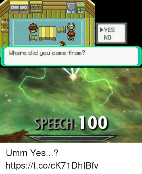 Did You Come From: YES  NO  Where did you come from?  SPEEGH 100 Umm Yes...? https://t.co/cK71DhIBfv