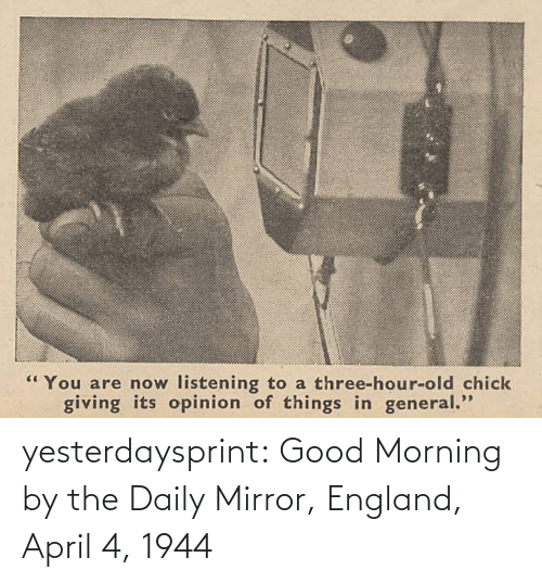 April: yesterdaysprint: Good Morning by the Daily Mirror, England, April 4, 1944