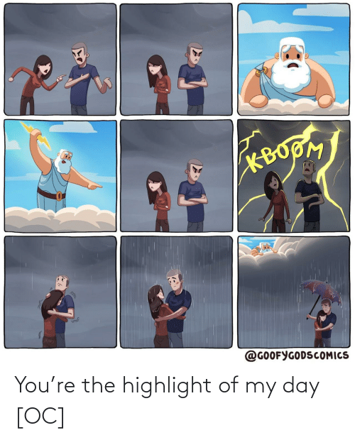 My Day: You're the highlight of my day [OC]