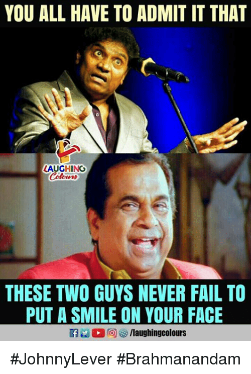 Fail, Smile, and Never: YOU ALL HAVE TO ADMIT IT THAT  LAUGHING  THESE TWO GUYS NEVER FAIL TO  PUT A SMILE ON YOUR FACE #JohnnyLever #Brahmanandam