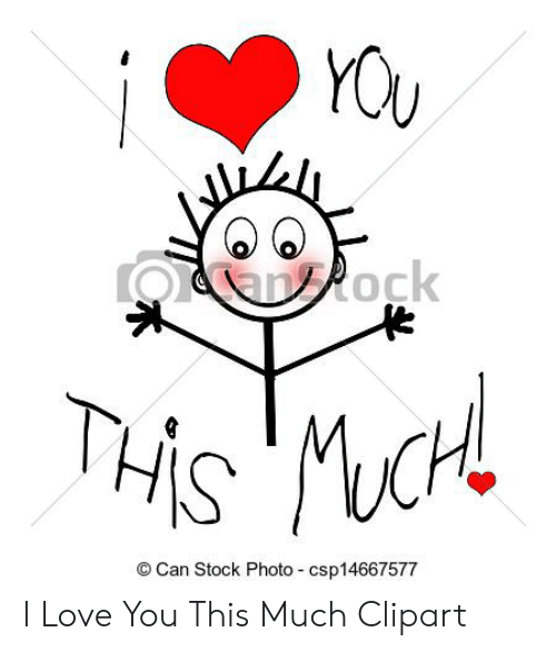 Love, I Love You, and Can: YOU  anock  THIS  CH  Can Stock Photo csp14667577 I Love You This Much Clipart