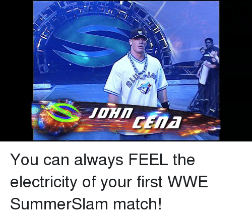 World Wrestling Entertainment, Match, and Electricity: You can always FEEL the electricity of your first WWE SummerSlam match!