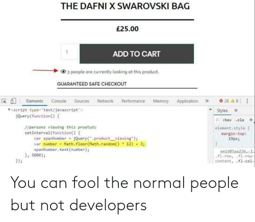 fool: You can fool the normal people but not developers