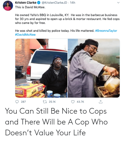 cops: You Can Still Be Nice to Cops and There Will be A Cop Who Doesn't Value Your Life