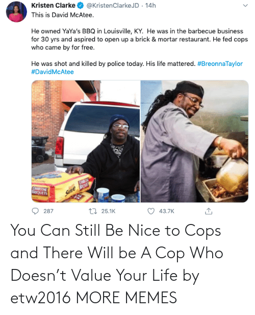 You Can: You Can Still Be Nice to Cops and There Will be A Cop Who Doesn't Value Your Life by etw2016 MORE MEMES