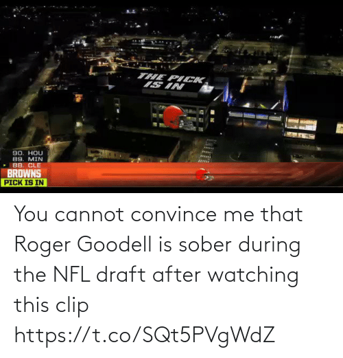 Me That: You cannot convince me that Roger Goodell is sober during the NFL draft after watching this clip https://t.co/SQt5PVgWdZ