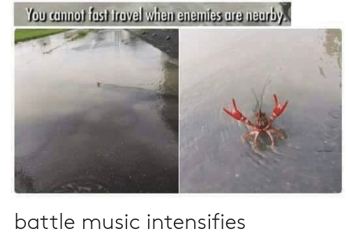 Enemies: You cannot fast iravel when enemies are nearby battle music intensifies
