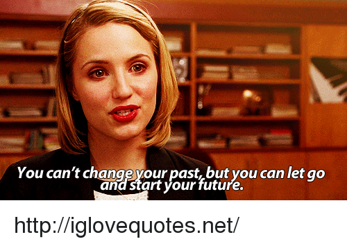 Future, Http, and Net: You can't changeyour past,but you can let go  and start your future. http://iglovequotes.net/