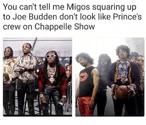 Joe Budden: You can't tell me Migos squaring up  to Joe Budden don't look like Prince's  crew on Chappelle Show