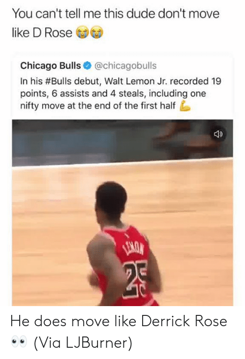 Chicago, Chicago Bulls, and Derrick Rose: You can't tell me this dude don't move  like D Rose  Chicago Bulls @chicagobulls  In his #Bulls debut, Walt Lemon Jr. recorded 19  points, 6 assists and 4 steals, including one  nifty move at the end of the first half He does move like Derrick Rose 👀  (Via ‪LJBurner‬)