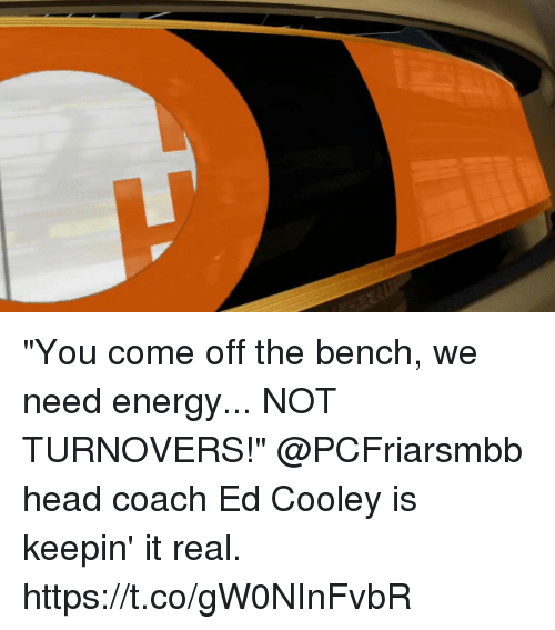 """Come Off The Bench: """"You come off the bench, we need energy... NOT TURNOVERS!""""  @PCFriarsmbb head coach Ed Cooley is keepin' it real. https://t.co/gW0NInFvbR"""