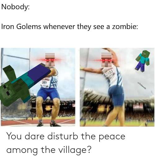 Among: You dare disturb the peace among the village?
