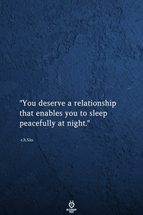 """Sleep, Tes, and Sin: """"You deserve a relationship  that enables you to sleep  peacefully at night.""""  r.h.Sin  RELATIONSHIP  tES"""