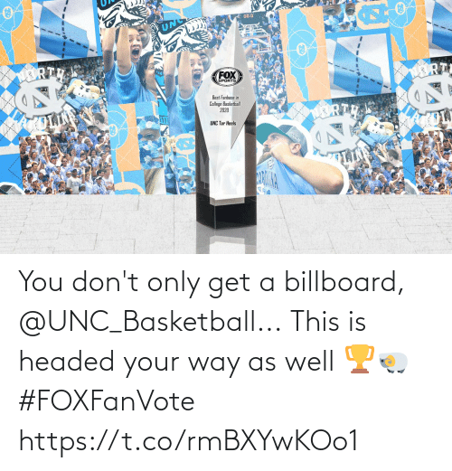 Billboard: You don't only get a billboard, @UNC_Basketball...  This is headed your way as well 🏆🐏 #FOXFanVote https://t.co/rmBXYwKOo1
