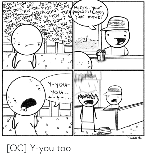 Movie, Comics, and Don: YOU DON'T SAY  You Too  DON'T SAY  ryo  s( your movie!  DON SA  YOU TOOT D  DON'T SAy  ナーナ  0  ezen S [OC] Y-you too