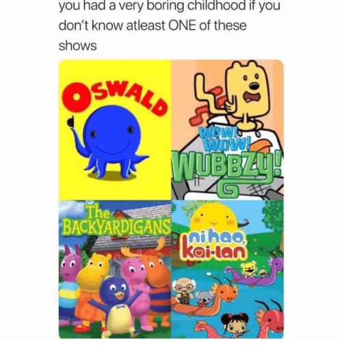 Wow, The Backyardigans, and Backyardigans: you had a very boring childhood if you  don't know atleast ONE of these  shows  OSWALD  INDW  Wow!  WUBBZU!  The  BACKYARDIGANS-aihao  kailan