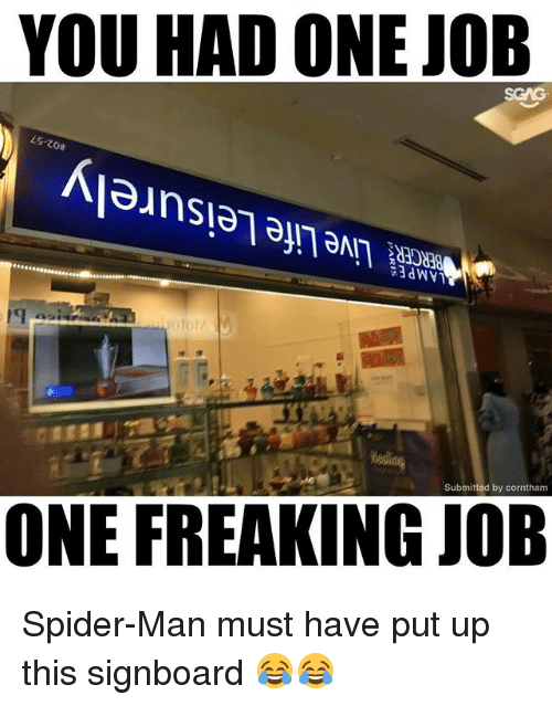 Memes, Spider, and SpiderMan: YOU HAD ONE JOB  es.  Co  Submitted by corntham  ONE FREAKING JOB Spider-Man must have put up this signboard 😂😂
