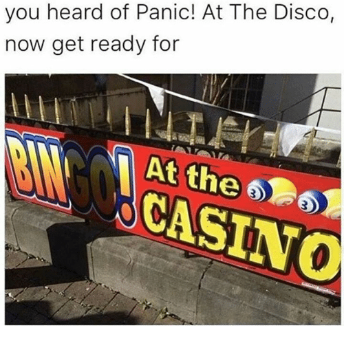 Casino, Panic at the Disco, and Dank Memes: you heard of Panic! At The Disco,  now get ready for  CASINO