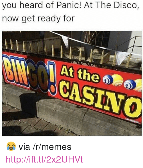 "Memes, Casino, and Http: you heard of Panic! At The Disco,  now get ready for  At the  CASINO <p>😂 via /r/memes <a href=""http://ift.tt/2x2UHVt"">http://ift.tt/2x2UHVt</a></p>"
