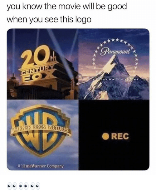 Good, Movie, and Dank Memes: you know the movie will be good  when you see this logo  Paramount  REC  A TimeWarner Company 👀👀👀
