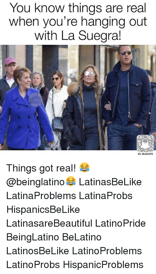 Suegra: You Know things are real  when you're hanging out  with La Suegra!  SC: BLSNAPZ Things got real! 😂 @beinglatino😂 LatinasBeLike LatinaProblems LatinaProbs HispanicsBeLike LatinasareBeautiful LatinoPride BeingLatino BeLatino LatinosBeLike LatinoProblems LatinoProbs HispanicProblems