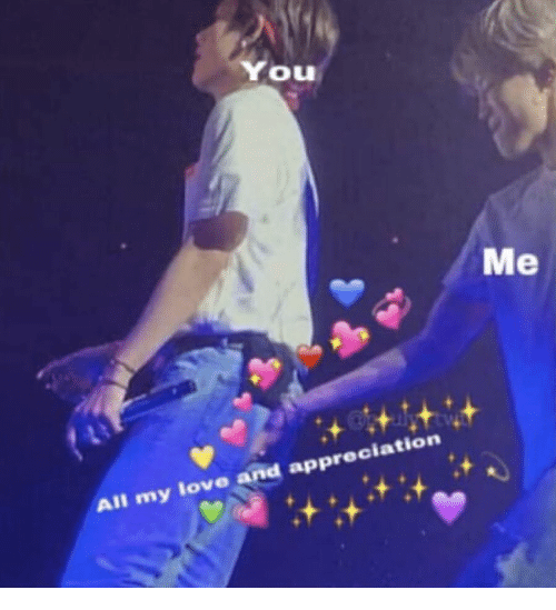 all my love: You  Me  All my love and appreciation