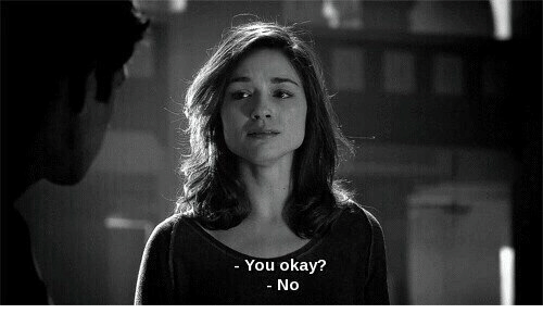 You Okay: - You okay?  - No